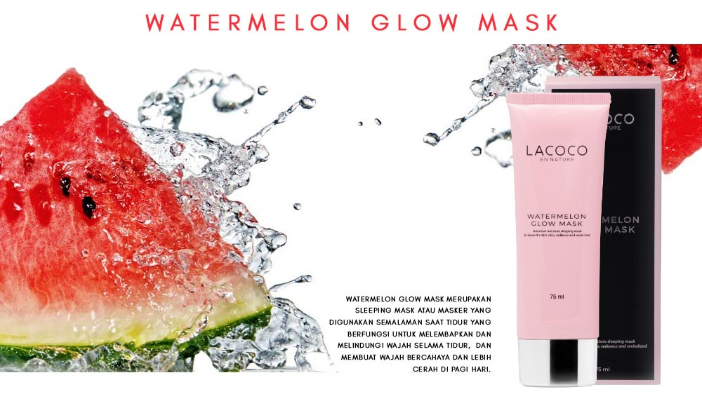 Apa Itu Lacoco Watermelon Glow Mask